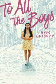 Do wszystkich chłopców: Zawsze i na zawsze (2021) PL